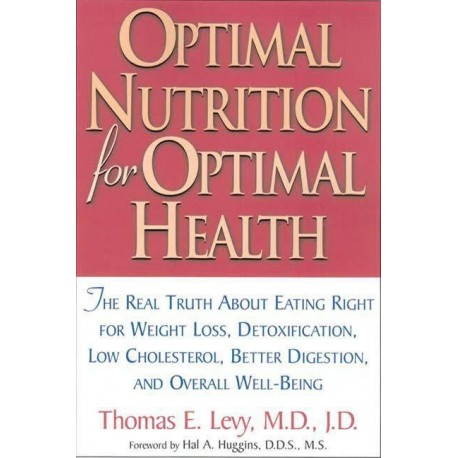 Optimal Nutrition for Optimal Health - T. E. Levy