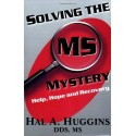 Solving the MS Mystery - H. A. Huggins